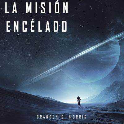 Audiolibro La misión Encélado de Brandon Morris