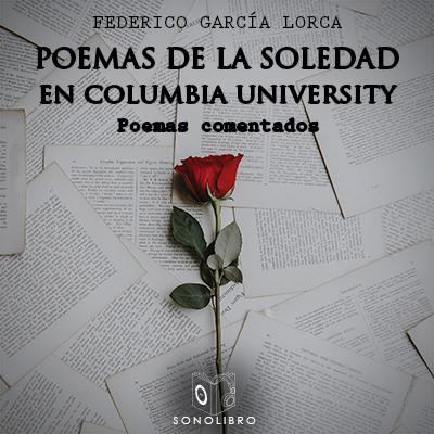Audiolibro Poemas de la soledad en Columbia University de Federico García Lorca