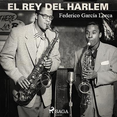 Audiolibro El rey del Harlem de Federico García Lorca