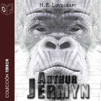 Audiolibro Arthur Jermyn de H P Lovecraft