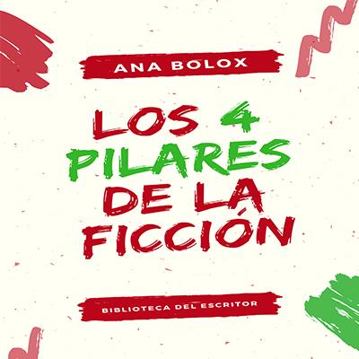 Audiolibro Los 4 pilares de la ficción de Ana Bolox