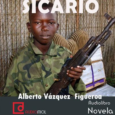Audiolibro Sicario de Alberto Vázquez Figueroa