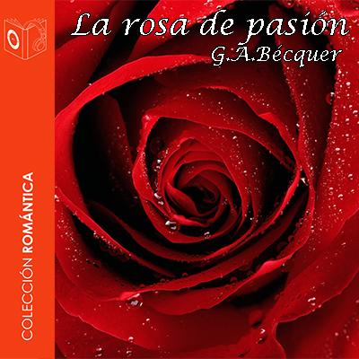 Audiolibro La rosa de pasión de Gustavo Adolfo Bécquer