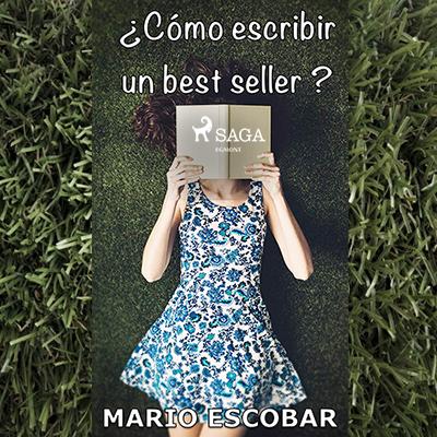 Audiolibro ¿Cómo escribir un best seller? de Mario Escobar