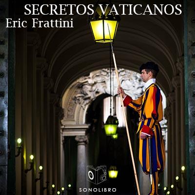 Audiolibro Secretos vaticanos de San Pedro a Benedicto XVI de Eric Frattini