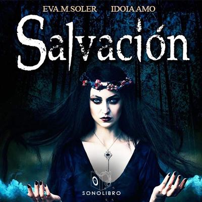 Audiolibro Salvación de Idoia Amo y Eva M Soler