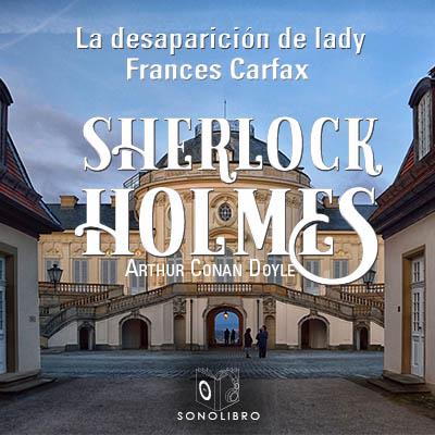 Audiolibro La desaparición de Lady Carfax de Arthur Conan Doyle