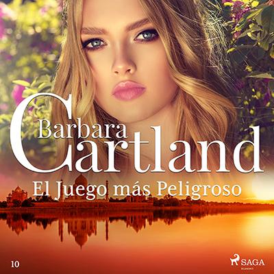 Audiolibro El juego más peligroso de Bárbara Cartland