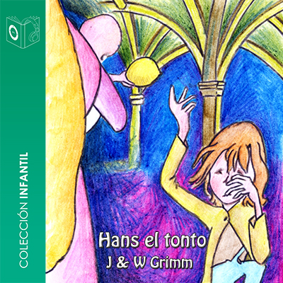 Audiolibro Hans el Tonto de Hermanos Grimm
