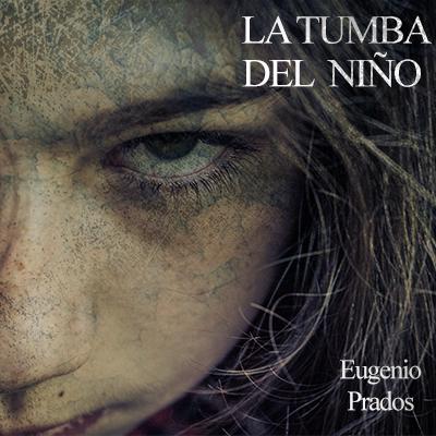Audiolibro La tumba del niño de Eugenio Prados