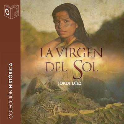 Audiolibro La virgen del sol de Jordi Diez