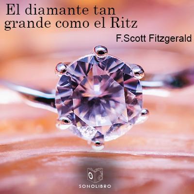 Audiolibro El diamante tan grande como el Ritz de Francis Scott Fitzgerald