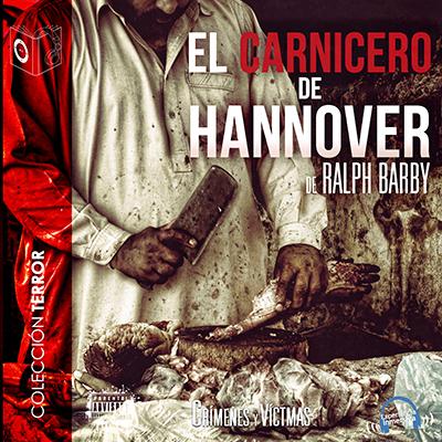 Audiolibro El carnicero de Hannover de Ralph Barby