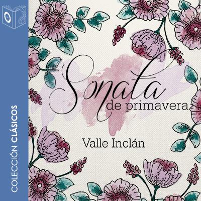 Audiolibro Sonata de primavera de Ramon del Valle Inclán