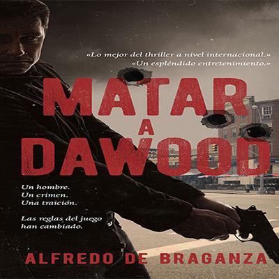 Audiolibro Matar a Dawood de Alfredo de Braganza