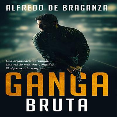 Audiolibro Ganga bruta de Alfredo de Braganza