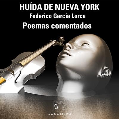 Audiolibro Huída de Nueva York de Federico García Lorca