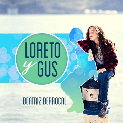 Audiolibro Loreto y Gus de Beatriz Berrocal