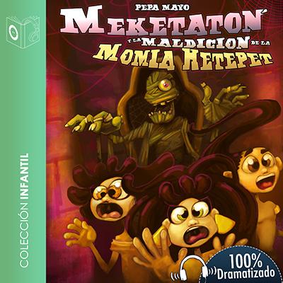 Audiolibro Meketatón y la maldición de la momia Hetepet de Pepa Mayo