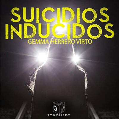 Audiolibro Suicidios inducidos de Gemma Herrero Virto
