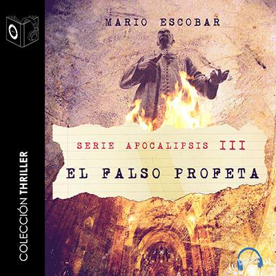 Audiolibro Apocalipsis III - El falso profeta de Mario Escobar