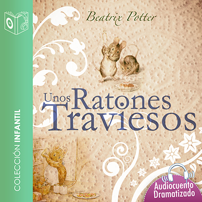 Audiolibro Unos ratones traviesos de Beatrix Potter