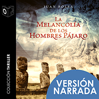 Audiolibro La melancolía de los hombres pájaro - NARRADA
