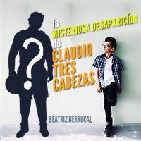 Audiolibro La misteriosa desaparición de Claudio tres cabezas