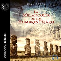 Audiolibro La melancolía de los hombres pájaro - Dramatizada