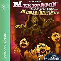 Audiolibro Meketatón y la maldición de la momia Hetepet