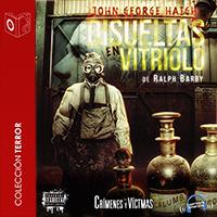 Audiolibro Disueltas en vitriolo: John George Haigh