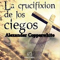 Audiolibro La crucifixión de los ciegos