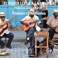 El poeta llega a la Habana