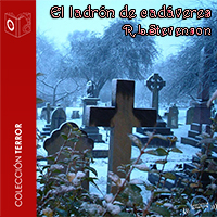 Audiolibro El ladrón de cadáveres