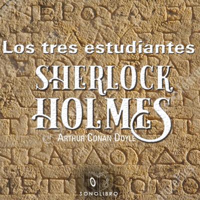 Audiolibro Los tres estudiantes de Arthur Conan Doyle