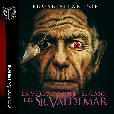Audiolibro La verdad sobre el caso del Sr. Valdemar de Edgar Allan Poe