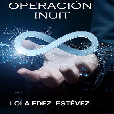 Audiolibro Operación Innuit de Lola Fernández Esteve