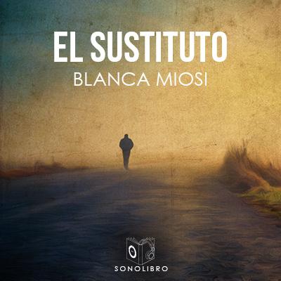 Audiolibro El sustituto de Blanca Miosi
