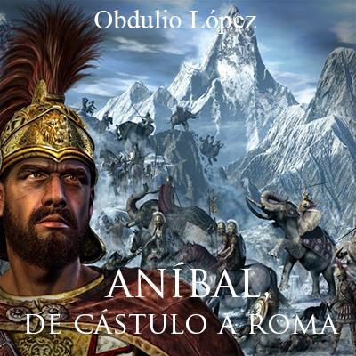 Audiolibro Aníbal, de Cástulo aroma de Obdulio López