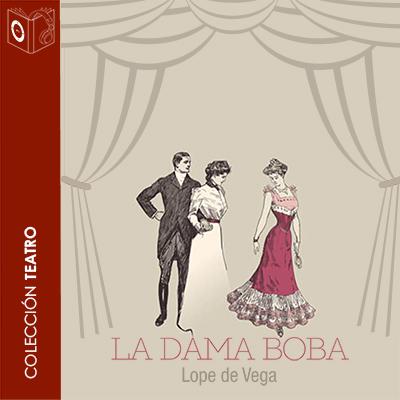 Audiolibro La dama boba de Lope de Vega