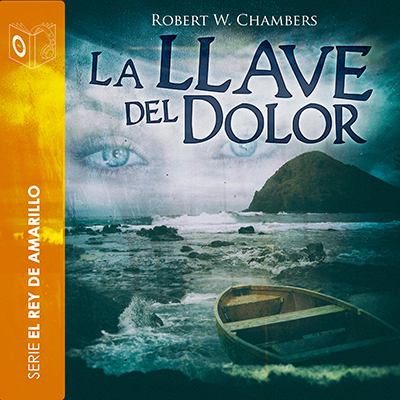 Audiolibro La llave del dolor de Robert William Chambers