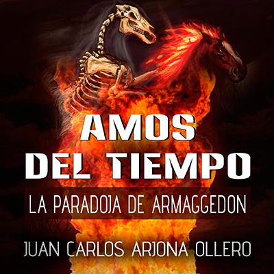 Audiolibro Amos del tiempo III de Juan Carlos Arjona