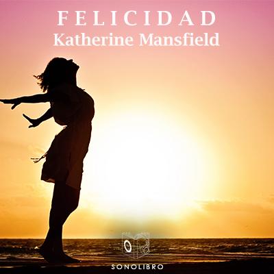 Audiolibro Felicidad de Katherine Mansfield