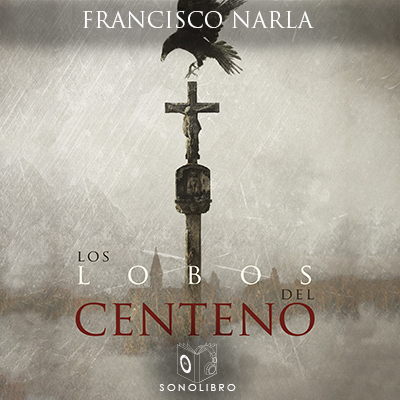 Audiolibro Los Lobos del centeno - 1er Capítulo de Francisco Narla