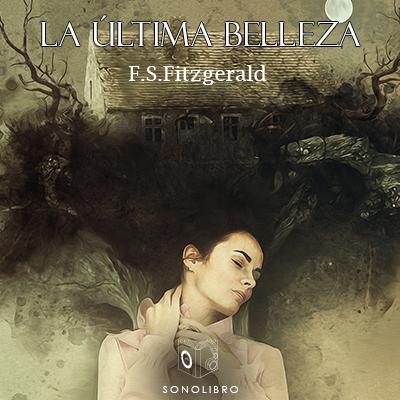 Audiolibro La última belleza de Francis Scott Fitzgerald