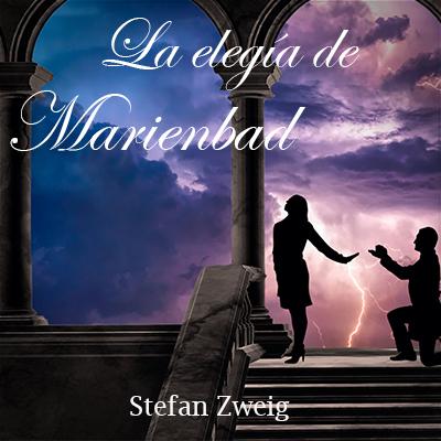 Audiolibro La elegía de Marienbad de Stefan Zweig