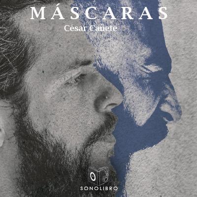 Audiolibro Máscaras de César Cañete