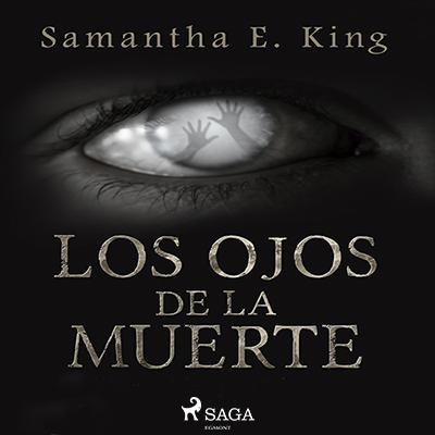 Audiolibro Los ojos de la muerte de Samantha E. King