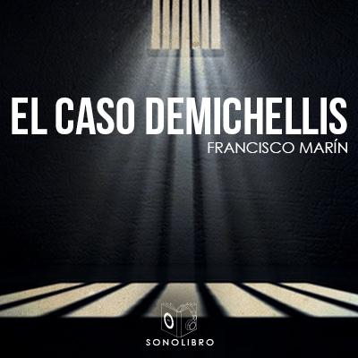 Audiolibro El caso Demichelis 1er capítulo de Francisco Marín