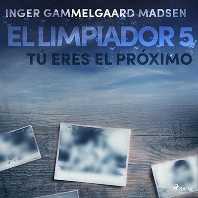 Audiolibro Tú eres el próximo de Inger Gammelgaard Madsen